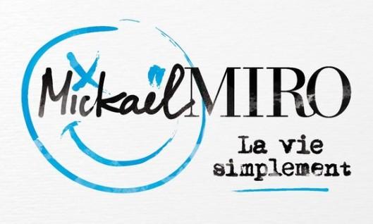 mickael miro la vie simplement